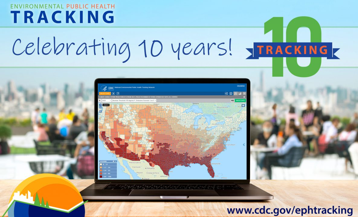 Environemental Public Health Tracking - Celebrating 10 Years! www.cdc.gov/ephtracking (computer showing screen capture of US map showing data by county)