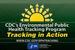 CDC's Environmental Public Health Tracking Program - Tracking in Action