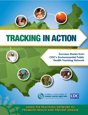 Cover of Tracking in Action - Success Stories from CDC's Environmental Public Health Trcking Network