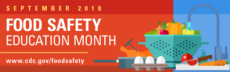 Illustration of fruit and veggies near a sink with the words September 2018 Food safety month www.cdc.gov/foodsafety/