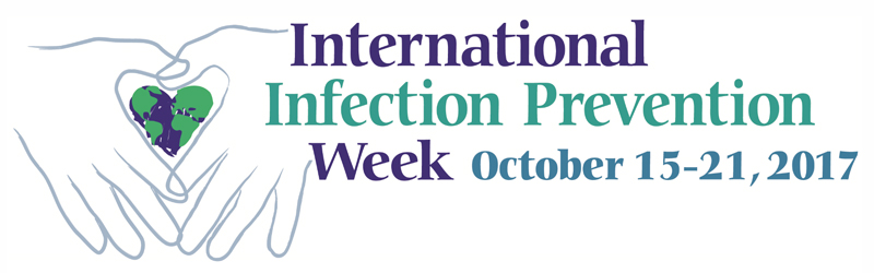 International Infection Prevention Week October 15-21, 2017