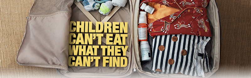 An open suitcase with clothing, medicines and the words: Children can't eat what they can't find.