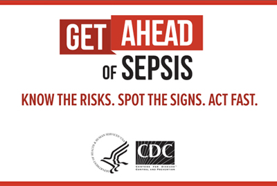 Get ahead of sepsis. Know the risks. Spot the signs. Act fast.