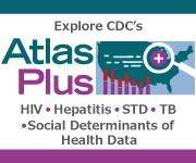 The NCHHSTP AtlasPlus is an interactive tool that provides CDC an effective way to disseminate HIV, Viral Hepatitis, STD,  TB data and Social Determinants of Health Data, while allowing users to observe trends and patterns by creating detailed reports, maps, and other graphics. Find out more!