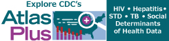 NCHHSTP AtlasPlus gives you the power to access data reported to CDC's National Center for HIV/AIDS, Viral Hepatitis, STD, and TB Prevention (NCHHSTP). Use HIV, viral hepatitis, STD, TB and Social Determinants of Health Data to create maps, charts, and detailed reports, and analyze trends and patterns