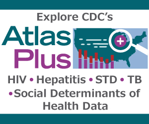 NCHHSTP AtlasPlus gives you the power to access data reported to CDC's National Center for HIV/AIDS, Viral Hepatitis, STD, and TB Prevention (NCHHSTP). Use HIV, viral hepatitis, STD, and TB data to create maps, charts, and detailed reports, and analyze trends and patterns