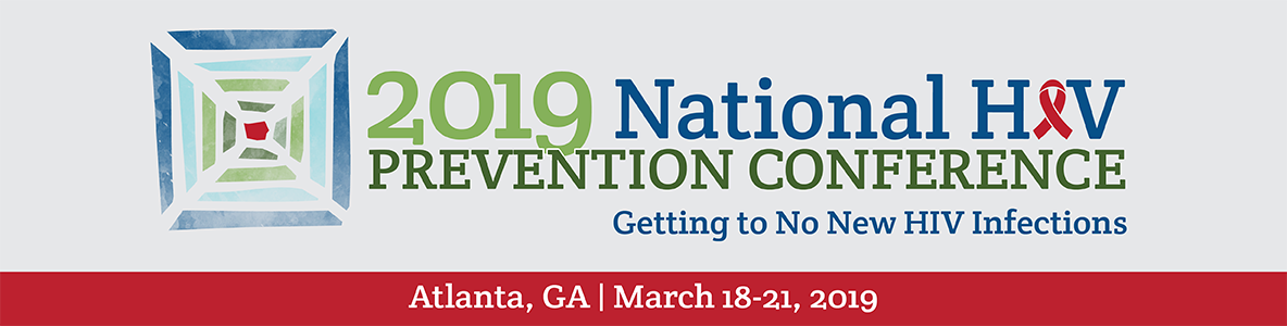 2019 National HIV Prevention Conference: March 18-21, 2019