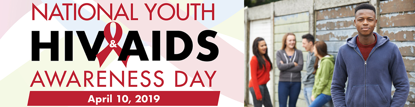 National Youth HIV & AIDS Awareness Day April 10, 2019 and Group of students