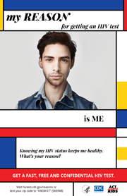 "My reason for getting an HIV test is me. Knowing my HIV status keeps me healthy. What's your reason? Get a fast, free, and confidential HIV test. Visit hivtest.cdc.gov/reasons or text your zip code to ""KNOW IT"" (566948)."