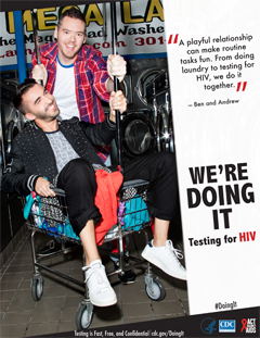 "Campaign poster from the AAA campaign, Doing It, depicting Ben and Andrew. They say: ""A playful relationship can make a routine task fun. From doing laundry to testing for HIV, we do it together."" Testing is Fast, Free, and Confidential. For more information go to cdc.gov/Doingit"