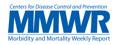 CDC Morbidity and Mortality Weekly Report