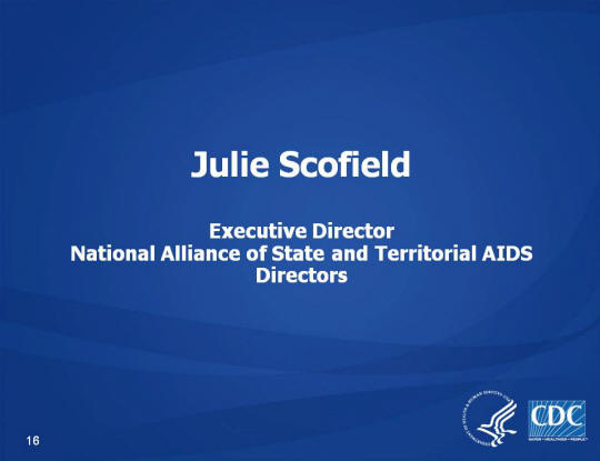 Julie Scofield, Executive Director, National Alliance of State and Territorial AIDS Directors