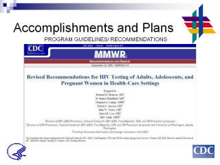 Accomplishments and Plans: PROGRAM GUIDELINES / RECOMMENDATIONS Screenshot: MMWR Revised Recommendations for HIV Testing of Adults, Adolescents, and Pregnant women in Health-Care Settings