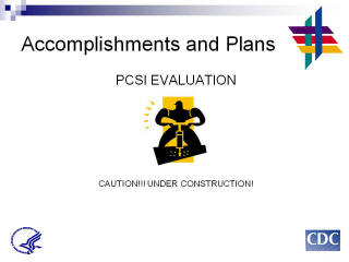 Accomplishments and Plans: PCSI EVALUATION. CAUTION!!! UNDER CONSTRUCTION!