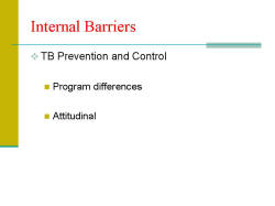 Internal Barriers TB Prevention and Control - Program differences - Attitudinal