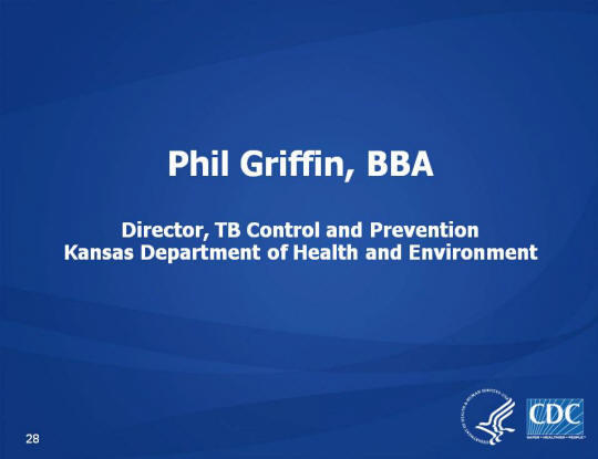 Phil Griffin, BBA, Director, TB Control and Prevention, Kansas Department of Health and Environment