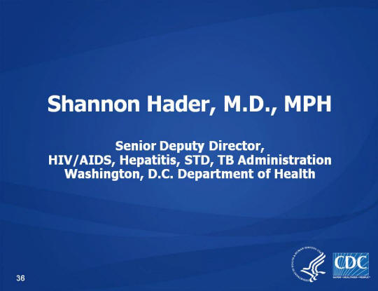 Shannon Hader, M.D., MPH, Senior Deputy Director, HIV/AIDS, Hepatitis, STD, TB Administration, Washington, D.C. Department of Health