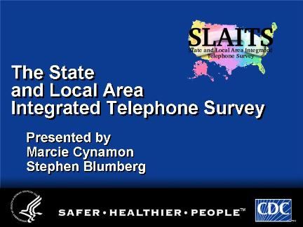 Picture of slide 1 as described above, which includes a picture of the State and Local Area Integrated Telphone Survey logo