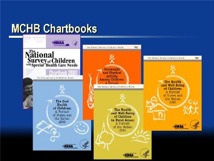 Picture of slide 17 as described above, which includes a picture of some MCHB chartbooks.