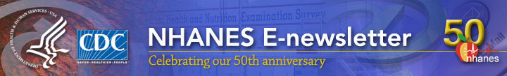 NHANES E-Newsletter - celebrating our 50th Anniversary