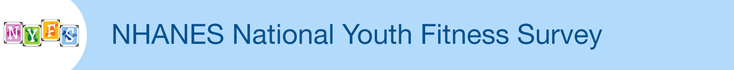 NHANES National Youth Fitness Survey