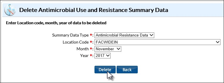 The Delete Antimicrobial Use and Resistance Summary Data screen shot shows the four required data elements required in order to delete the data.  These four elements are Summary Data Type, Location Code, Month, and Year