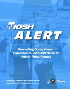 Cover page Preventing Occupational Exposures to Lead and Noise at Indoor Firing Ranges