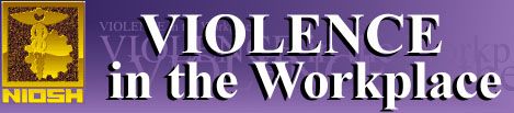 Logo for Violence in the Workplace