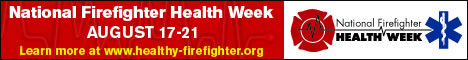 National Firefighter Health Week, August 17-21. Learn more at www.healthy-firefighter.org.