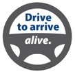 drive to arrive alive