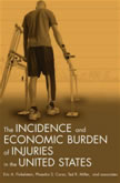 Cover of The Incidence and Economic Burden of Injuries in the United States