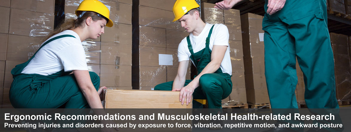 Banner, two people lifting box, Ergonomic Recommendations and Musculoskeletal Health-related Research,  Preventing injuries and disorders caused by exposure to force, vibration, repetitive motion, and awkward posture