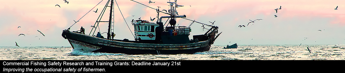 Commerical fishing safety research and training grants: deadline Jan 21