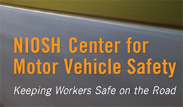 Subscribe to this quarterly eNewsletter for the latest news from the NIOSH Center for Motor Vehicle Safety, including research updates and practical tips on workplace driving.