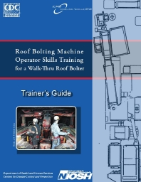 Operators Skills Training for a Walk-Thru Roof Bolter: Trainer's Guide