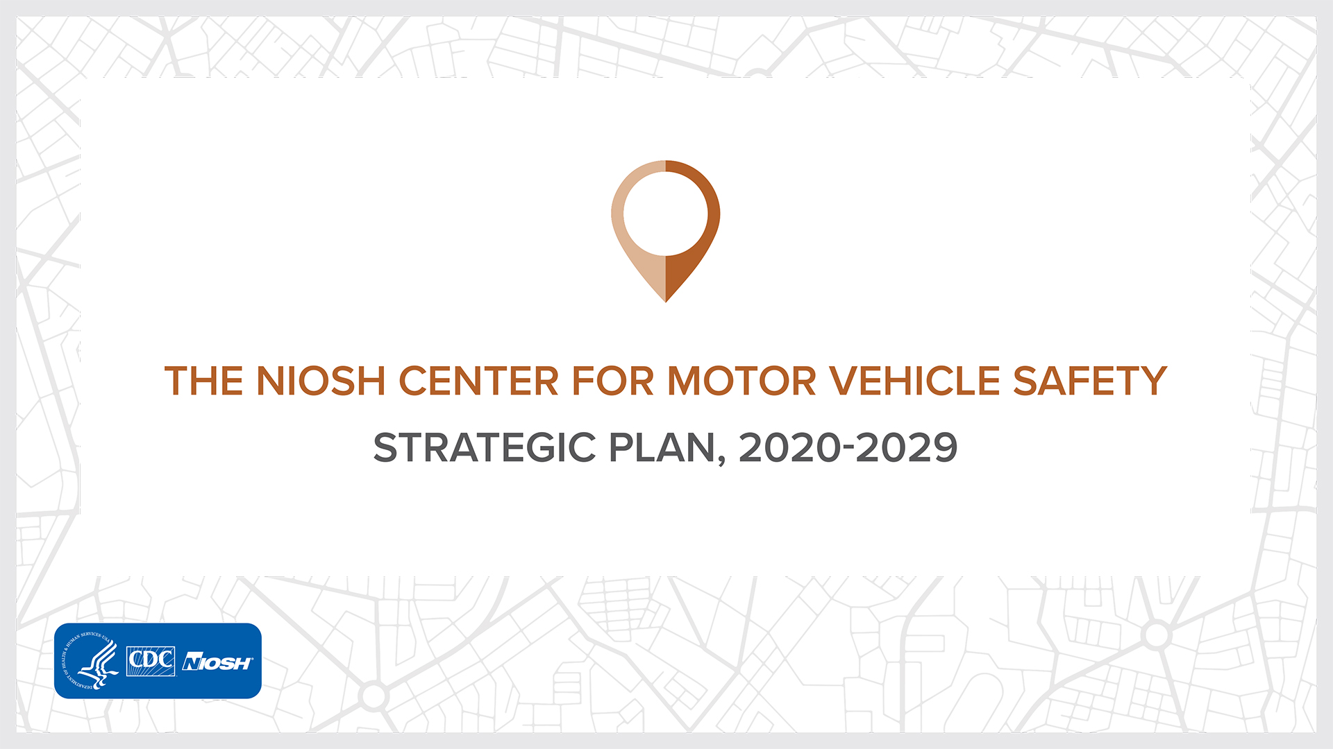 The NIOSH Center for Motor Vehicle Safety Strategic Plan, 2020-2029