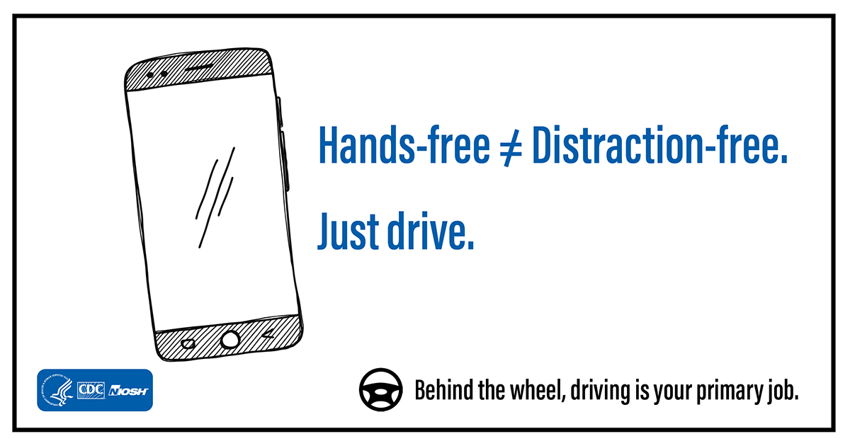 Behind the wheel, driving is your primary job. Hands-free not equal to Distraction-free. Just drive.
