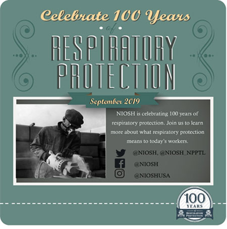 Celebrate 100 Years of Respiratory Protection, September 2019