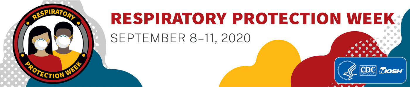 Respiratory Protection Week, September 8-11, 2020 banner