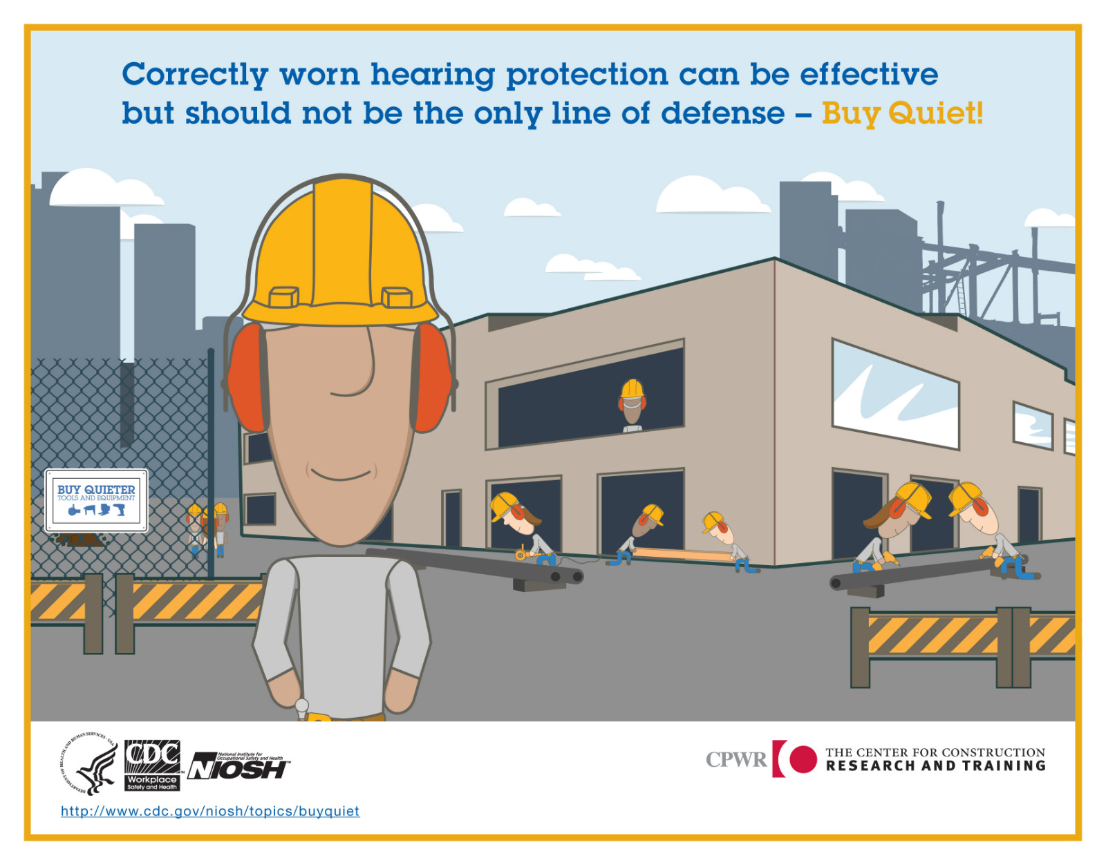 Correctly worn hearing protection can be effective but should not be the only line of defense. Buy Quiet!