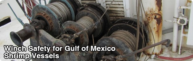 "A graphic banner showing an un-guarded deck winch on a shrimp trawler in the Gulf of Mexico with the text ""Winch Safety in the Gulf of Mexico"" superimposed."