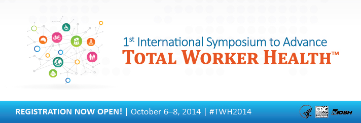 1st International Symposium on Total Worker Health