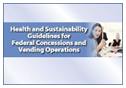 The Health and Sustainability Guidelines for Federal Concessions and Vending Operations