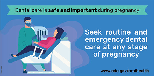 Dental care is safe and important during pregnancy. Seek routine and emergency dental care at any stage of pregnancy.