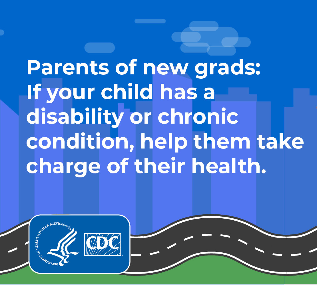 Parents of new grads: If your child has a disability or chronic condition, help them take charge of their health.