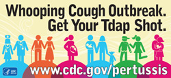 Whooping cough Outbreak. Get Your Tdap Shot.
