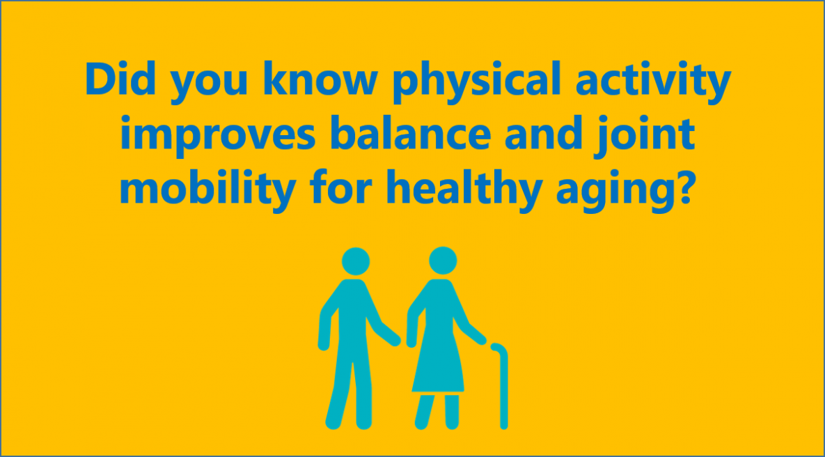 Did you know physical activity improves balance and joint mobility for healthy aging?
