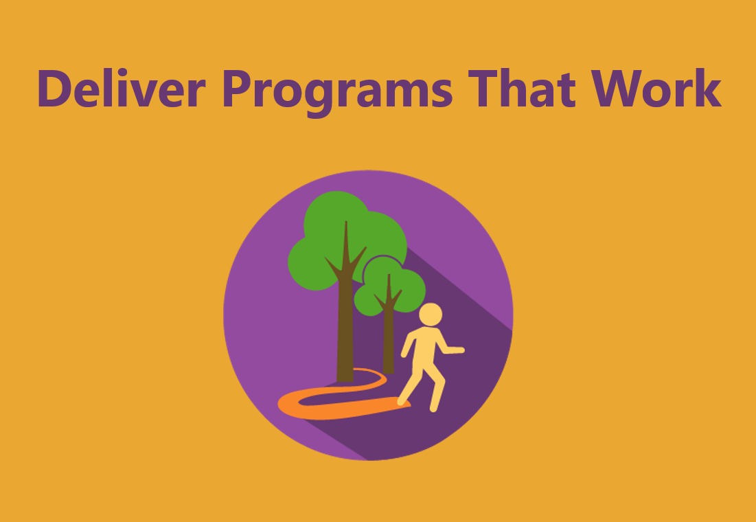 Deliver programs that work.