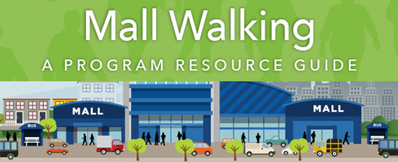 Mall Walking: A Program Resource Guide