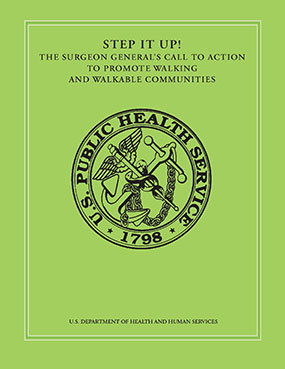 Cover - Surgeon General Call to Action to promote walking and walkable communities.